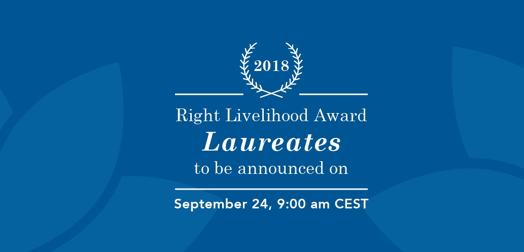 2018 Right Livelihood Award Laureates announced